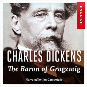 The baron of Grogzwig (lydbok) av Charles Dic