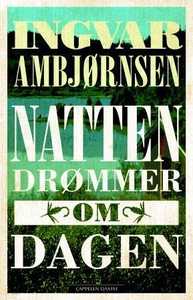 Natten drømmer om dagen (ebok) av Ingvar Ambj