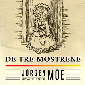 De tre mostrene (lydbok) av Jørgen Moe