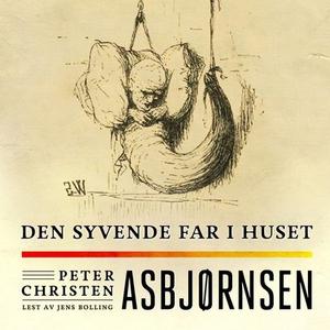 Den syvende far i huset (lydbok) av Peter Chr