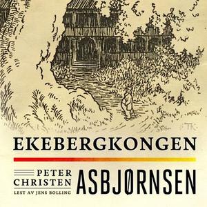 Ekebergkongen (lydbok) av Peter Christen Asbj
