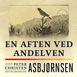 En aften ved Andelven (lydbok) av Peter Chris