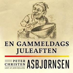 En gammeldags juleaften (lydbok) av Peter Chr