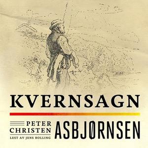 Kvernsagn (lydbok) av Peter Christen Asbjørns