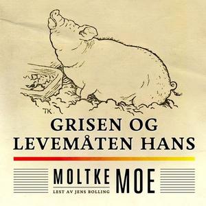 Grisen og levemåten hans (lydbok) av Moltke M