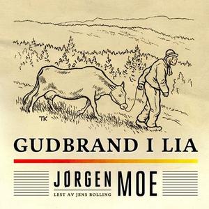 Gudbrand i Lia (lydbok) av Jørgen Moe