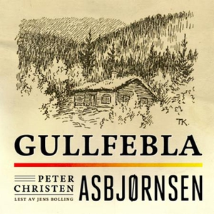 Gullfebla (lydbok) av Peter Christen Asbjørns