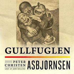 Gullfuglen (lydbok) av Peter Christen Asbjørn
