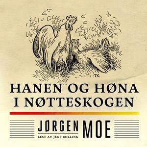 Hanen og høna i nøtteskogen (lydbok) av Jørge