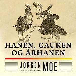 Hanen, gauken og århanen (lydbok) av Jørgen M
