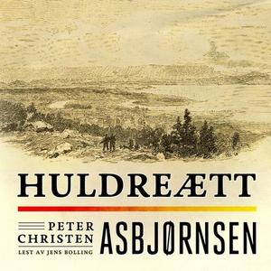Huldreætt (lydbok) av Peter Christen Asbjørns