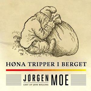 Høna tripper i berget (lydbok) av Jørgen Moe