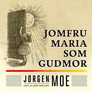 Jomfru Maria som gudmor (lydbok) av Jørgen Mo