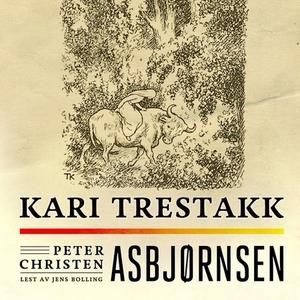 Kari Trestakk (lydbok) av Peter Christen Asbj