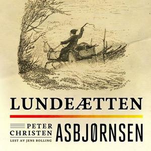 Lundeætten (lydbok) av Peter Christen Asbjørn