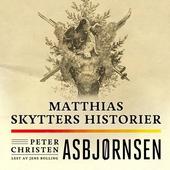 Matthias skytters historier