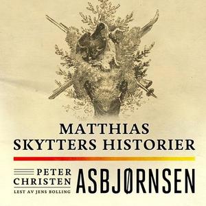 Matthias skytters historier (lydbok) av Peter