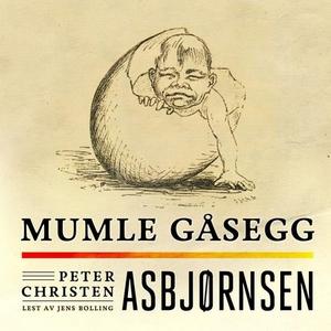 Mumle Gåsegg (lydbok) av Peter Christen Asbjø