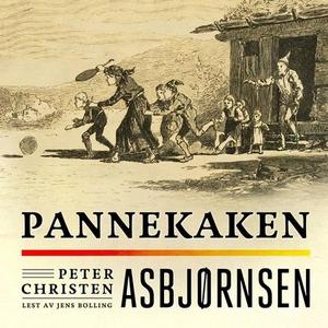 Pannekaken (lydbok) av Peter Christen Asbjørn