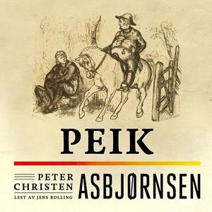 Peik (lydbok) av Peter Christen Asbjørnsen