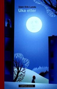 Uka etter (ebok) av Stein Erik Lunde