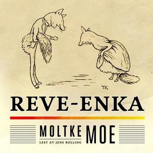 Reve-enka (lydbok) av Moltke Moe