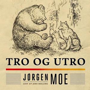 Tro og utro (lydbok) av Jørgen Moe