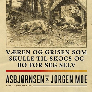 Væren og grisen som skulle til skogs og bo fo