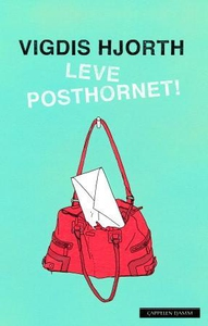 Leve posthornet! (ebok) av Vigdis Hjorth