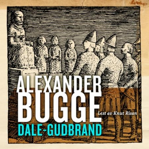 Dale-Gudbrand (lydbok) av Alexander Bugge