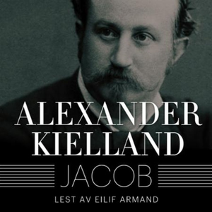 Jacob (lydbok) av Alexander L. Kielland