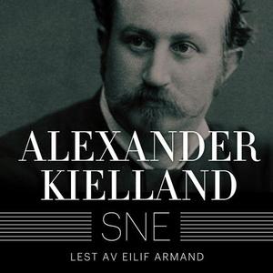 Sne (lydbok) av Alexander L. Kielland