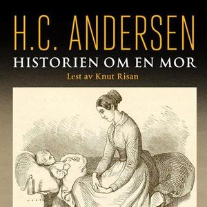 Historien om en mor (lydbok) av H.C. Andersen