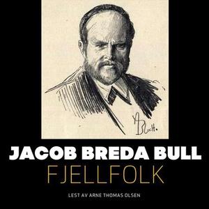 Fjellfolk (lydbok) av Jacob Breda Bull