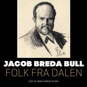 Folk fra dalen (lydbok) av Jacob Breda Bull