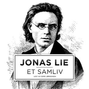 Et samliv (lydbok) av Jonas Lie