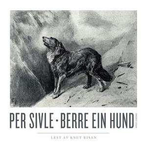 Berre ein hund (lydbok) av Per Sivle