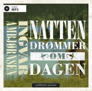 Natten drømmer om dagen (lydbok) av Ingvar Am