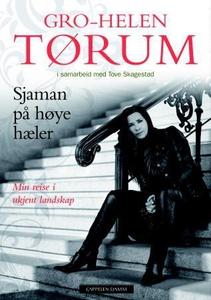 Sjaman på høye hæler (ebok) av Gro-Helen Tøru