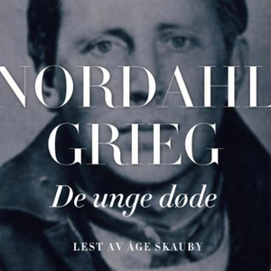 De unge døde (lydbok) av Nordahl Grieg