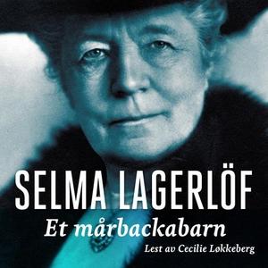Et mårbackabarn (lydbok) av Selma Lagerlöf