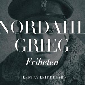 Friheten (lydbok) av Nordahl Grieg