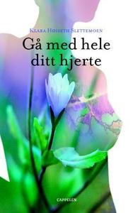 Gå med hele ditt hjerte (ebok) av Klara Høise