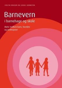 Barnevern i barnehage og skole (ebok) av Evel