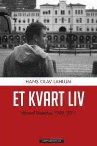 Et kvart liv (ebok) av Hans Olav Lahlum