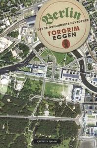 Berlin (ebok) av Torgrim Eggen