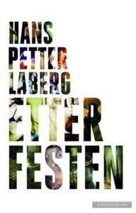 Etter festen (ebok) av Hans Petter Laberg