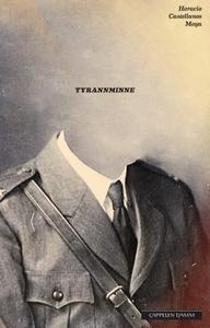 Tyrannminne (ebok) av Horacio Castellanos Moy