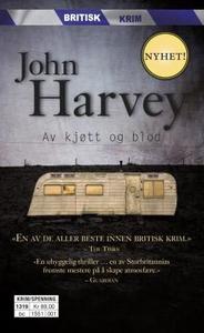 Av kjøtt og blod (ebok) av John Harvey