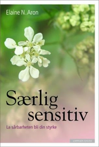 Særlig sensitiv (ebok) av Elaine N. Aron
